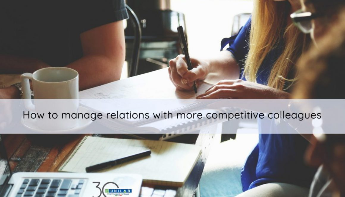 Manage relations with competitive colleagues