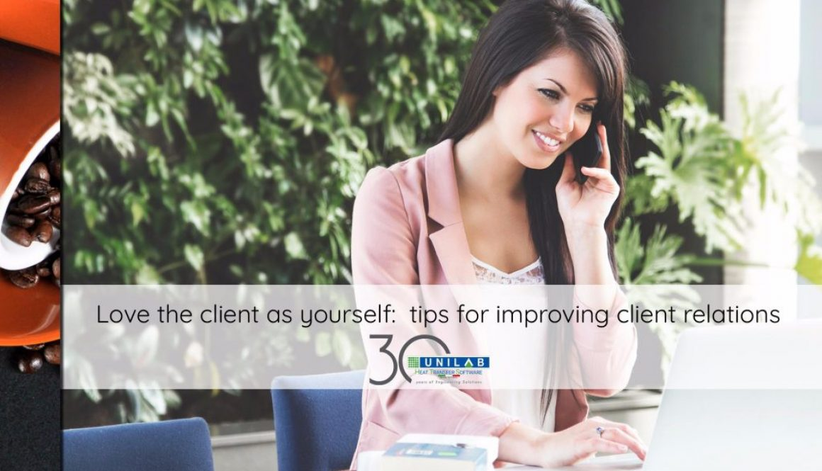 unilab heat transfer blog love the client as yourself tips improving client relations