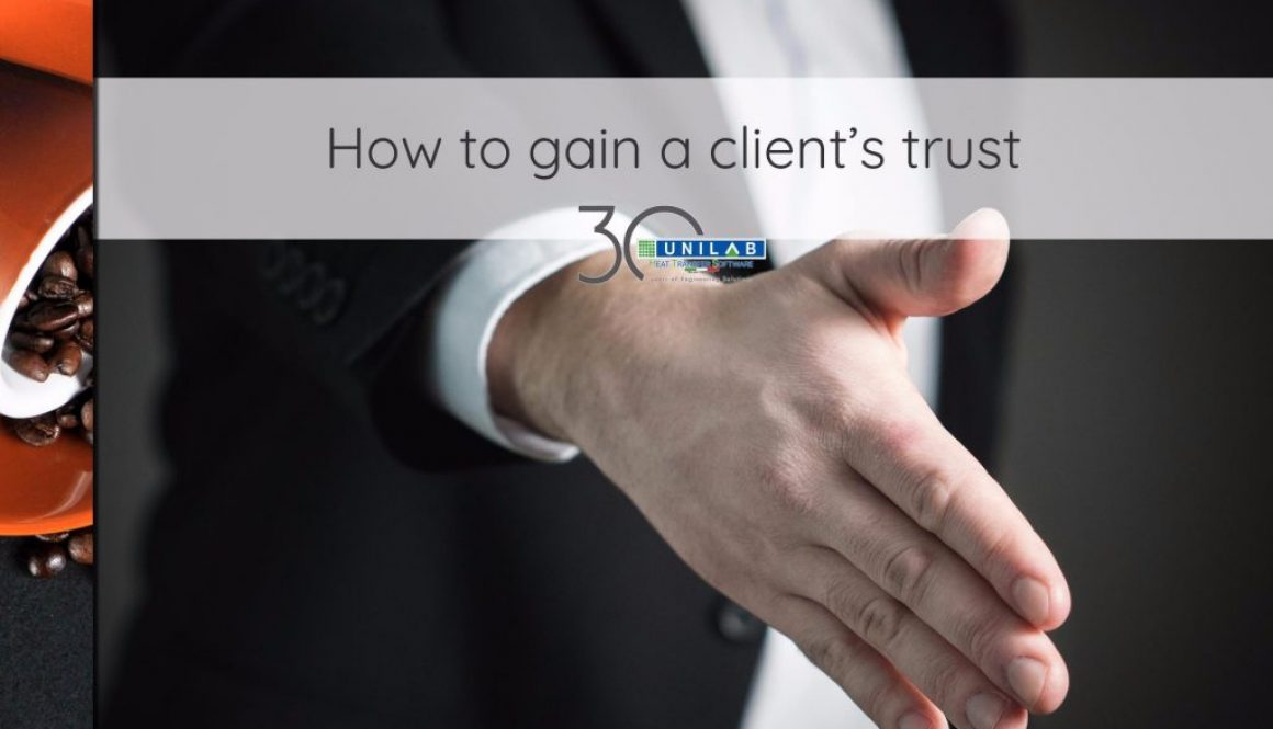unilab heat transfer software blog how to gain a client's trust
