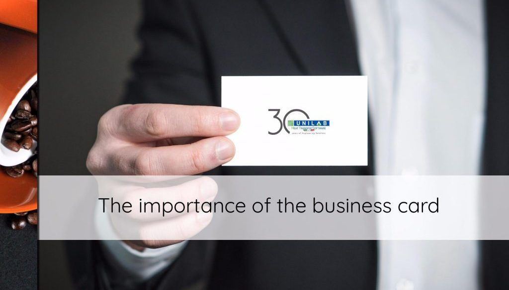 The importance of the business card | UNILAB - Heat Transfer Software