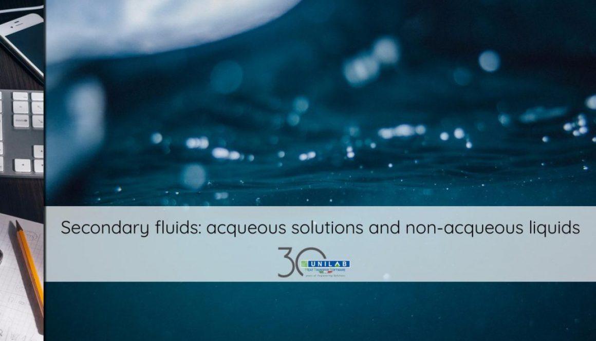 unilab heat transfer software blog secondary fluids acqueous solutions non acqueous liquids
